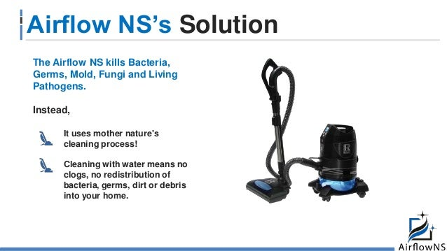 Airflow NS's Solution The Airflow NS kills Bacteria, Germs, Mold, Fungi and Living Pathogens. Instead, It uses mother natu...