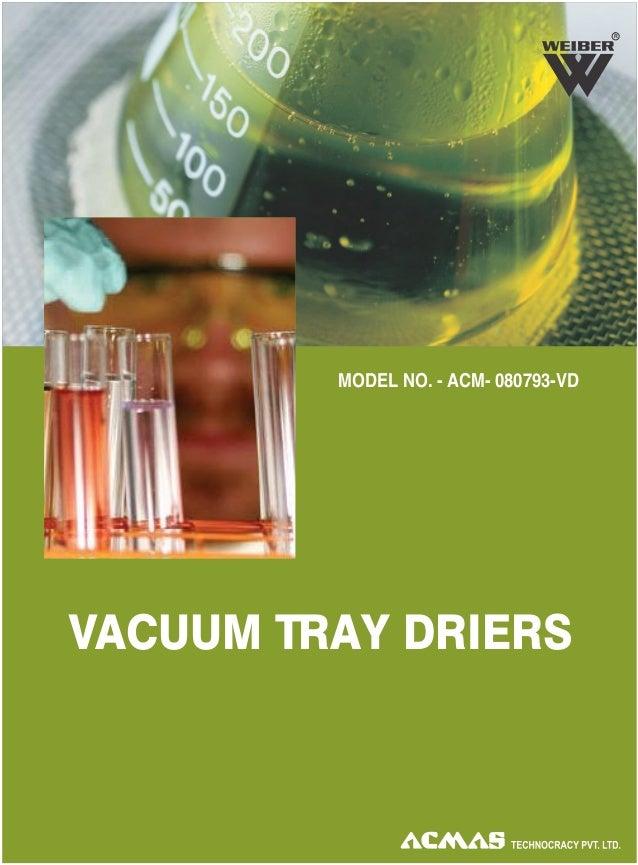 VACUUM TRAY DRIERS R MODEL NO. - ACM- 080793-VD