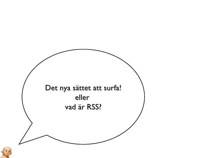 Det nya sättet att surfa! eller  vad är RSS?