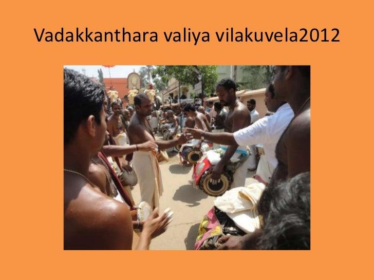 Vadakkanthara valiya vilakuvela2012