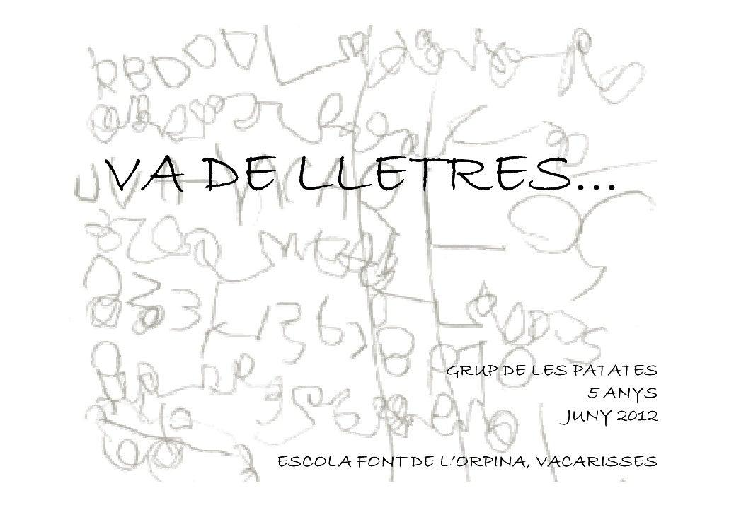 VA DE LLETRES...                    GRUP DE LES PATATES                                 5 ANYS                            ...