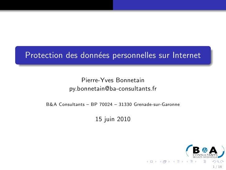 Protection des donn´es personnelles sur Internet                    e                    Pierre-Yves Bonnetain            ...