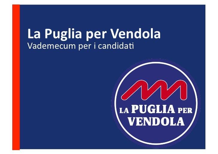 La  Puglia  per  Vendola   Vademecum  per  i  candida-
