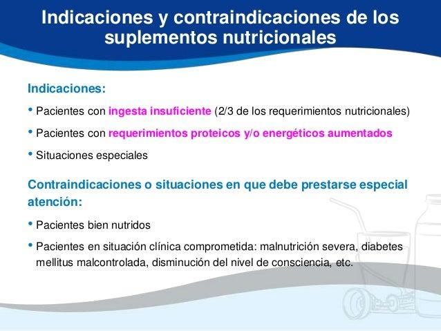 Indicaciones y contraindicaciones de los         suplementos nutricionalesIndicaciones:• Pacientes con ingesta insuficient...