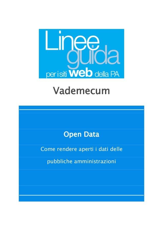 Vademecum  Open Data Come rendere aperti i dati delle pubbliche amministrazioni