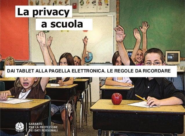 La privacy a scuola  DAI TABLET ALLA PAGELLA ELETTRONICA. LE REGOLE DA RICORDARE