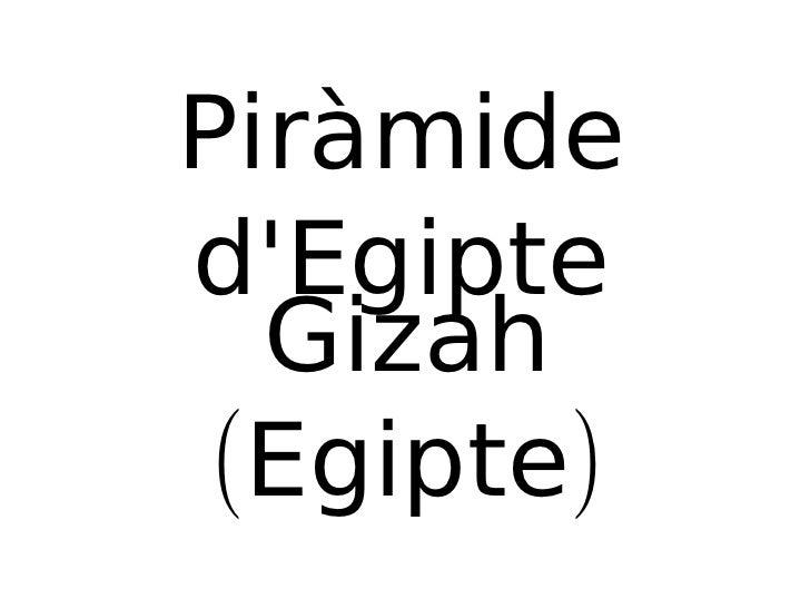Piràmide d'Egipte Gizah (Egipte)