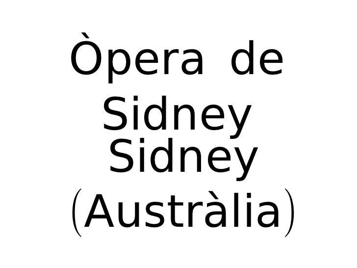 Òpera de Sidney Sidney (Austràlia)