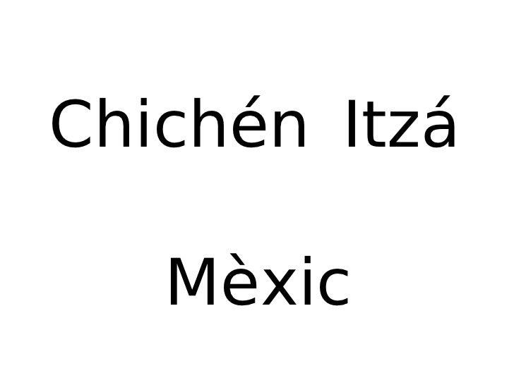 Chichén Itzá Mèxic