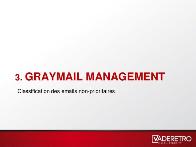 3. GRAYMAIL MANAGEMENT Classification des emails non-prioritaires