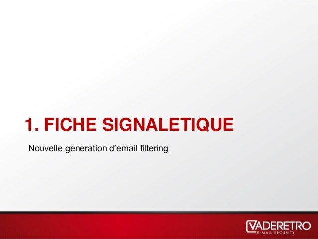1. FICHE SIGNALETIQUE Nouvelle generation d'email filtering