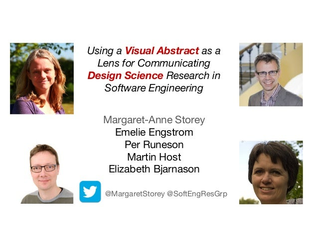Using a Visual Abstract as a Lens for Communicating Design Science Research in Software Engineering Margaret-Anne Storey E...