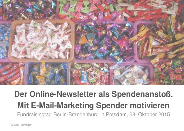 Der Online-Newsletter als Spendenanstoß. Mit E-Mail-Marketing Spender motivieren Fundraisingtag Berlin-Brandenburg in Pots...