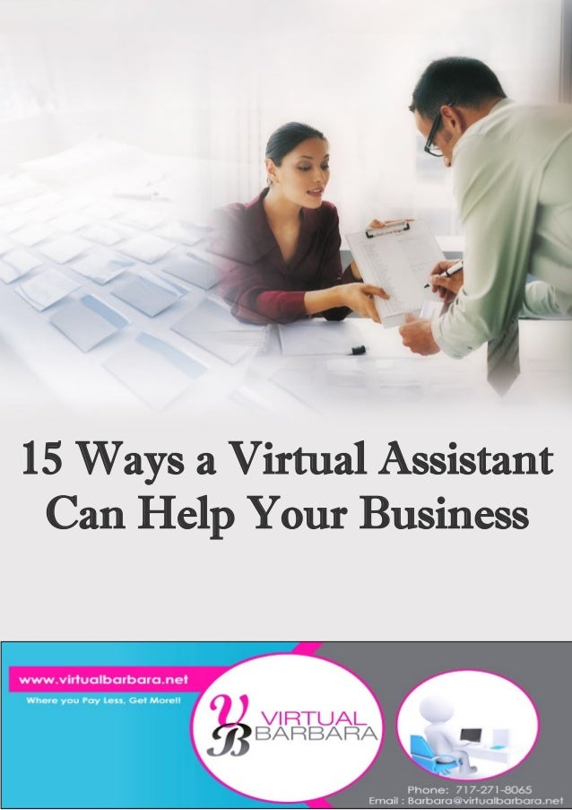 115 Ways a Virtual Assistant Can Help Your BusinessVirtual Barbara (C) Copyright (May 2013) All Rights Reserved15 Ways a V...