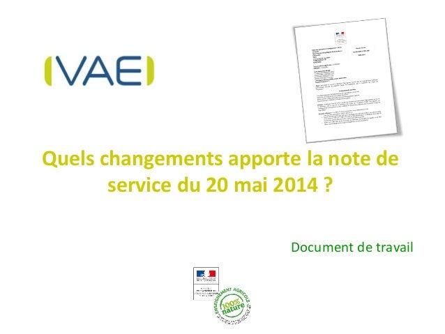Quels changements apporte la note de service du 20 mai 2014 ? Document de travail