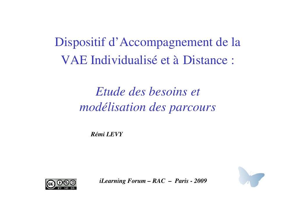 Dispositif d'Accompagnement de la  VAE Individualisé et à Distance :        Etude des besoins et     modélisation des parc...
