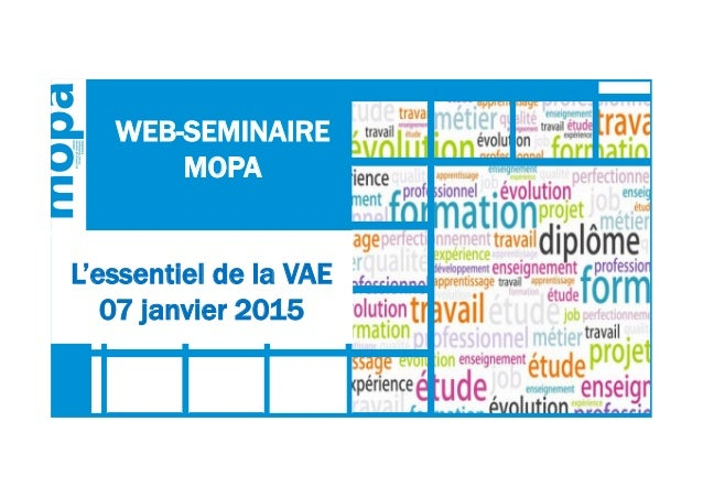 L'essentiel de la VAE 07 janvier 2015 WEB-SEMINAIRE MOPA