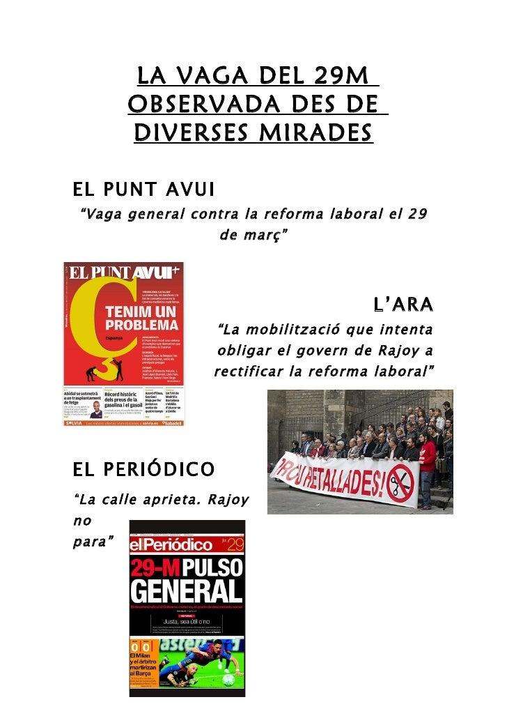 "LA VAGA DEL 29M       OBSERVADA DES DE       DIVERSES MIRADESEL PUNT AVUI""Vaga general contra la reforma laboral el 29    ..."