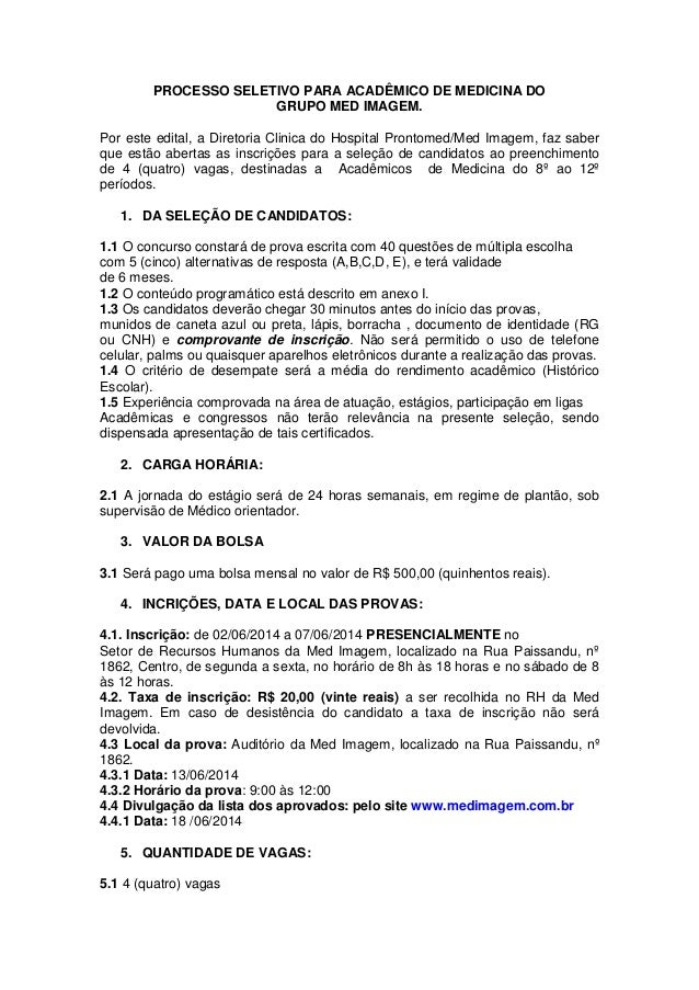 PROCESSO SELETIVO PARA ACADÊMICO DE MEDICINA DO GRUPO MED IMAGEM. Por este edital, a Diretoria Clinica do Hospital Prontom...