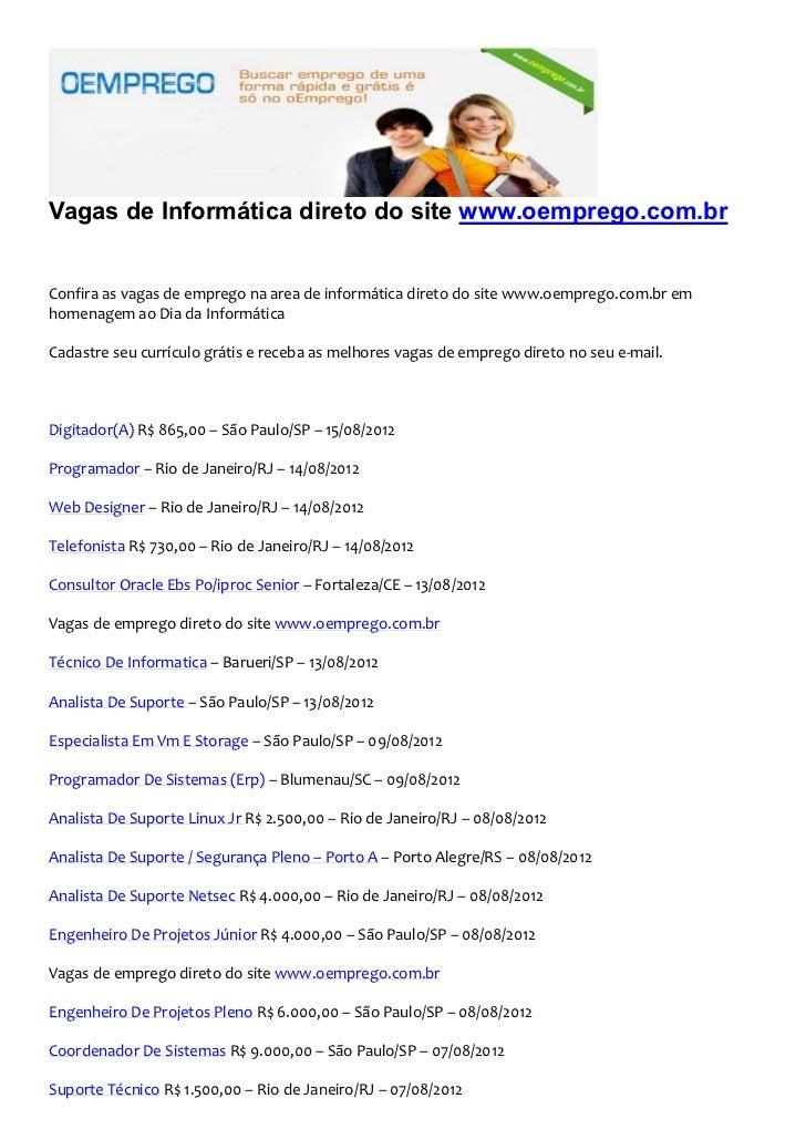 Vagas de Informática direto do site www.oemprego.com.brConfira as vagas de emprego na area de informática direto do site w...
