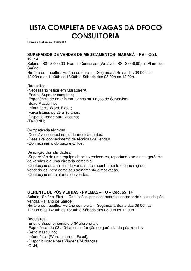LISTA COMPLETA DE VAGAS DA DFOCO CONSULTORIA Última atualização: 15/07/14 SUPERVISOR DE VENDAS DE MEDICAMENTOS- MARABÁ – P...