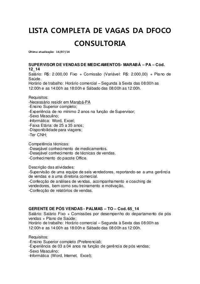 LISTA COMPLETA DE VAGAS DA DFOCO CONSULTORIA Última atualização: 16/07/14 SUPERVISOR DE VENDAS DE MEDICAMENTOS- MARABÁ – P...