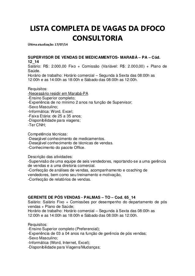 LISTA COMPLETA DE VAGAS DA DFOCO CONSULTORIA Última atualização: 17/07/14 SUPERVISOR DE VENDAS DE MEDICAMENTOS- MARABÁ – P...