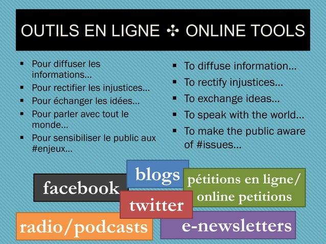 OUTILS EN LIGNE ✣ ONLINE TOOLS  Pour diffuser les informations…  Pour rectifier les injustices…  Pour échanger les idée...