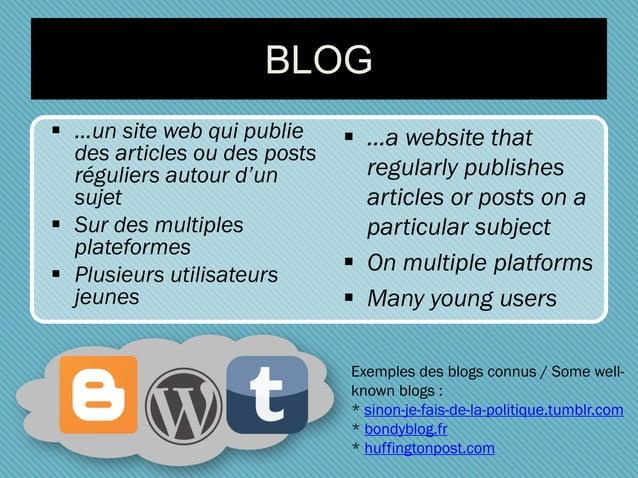 BLOG  …un site web qui publie des articles ou des posts réguliers autour d'un sujet  Sur des multiples plateformes  Plu...