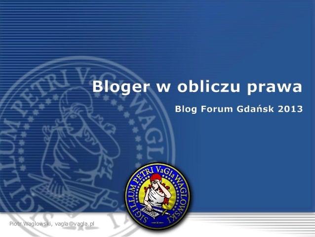 Piotr Waglowski, vagla@vagla.pl