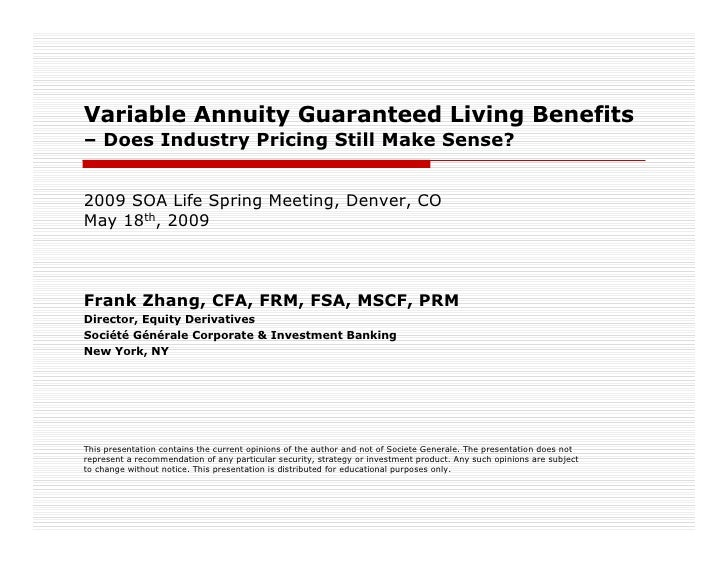 Variable Annuity Guaranteed Living Benefits –Does Industry Pricing Still Make Sense?   2009 SOA Life Spring Meeting, Denve...