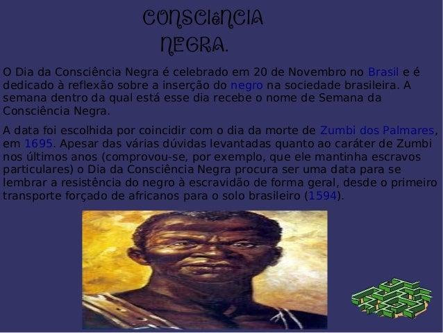 O Dia da Consciência Negra é celebrado em 20 de Novembro no Brasil e é dedicado à reflexão sobre a inserção do negro na so...