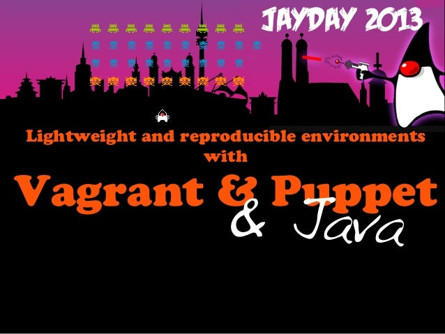 Lightweight and reproducible environments with Vagrant & Puppet & Java