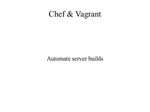 Chef & Vagrant Automate server builds