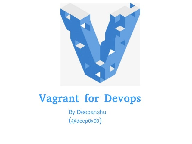 Vagrant for Devops By Deepanshu (@deep0x00)