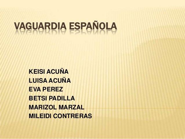 VAGUARDIA ESPAÑOLA KEISI ACUÑA LUISA ACUÑA EVA PEREZ BETSI PADILLA MARIZOL MARZAL MILEIDI CONTRERAS