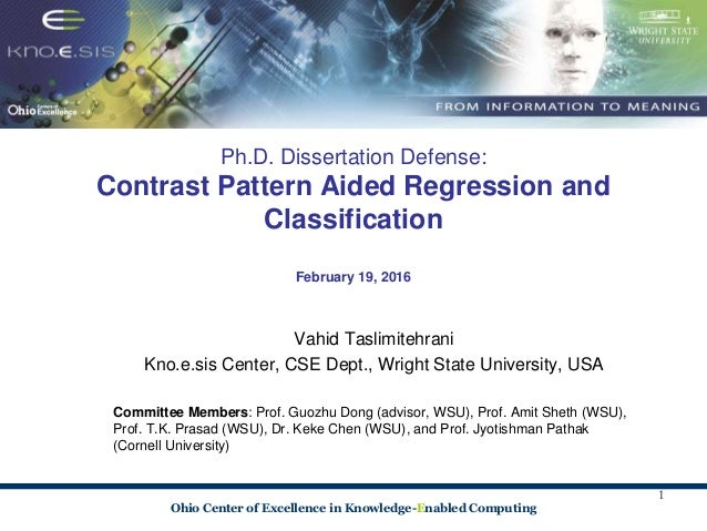 Ohio Center of Excellence in Knowledge-Enabled Computing Ph.D. Dissertation Defense: Contrast Pattern Aided Regression and...