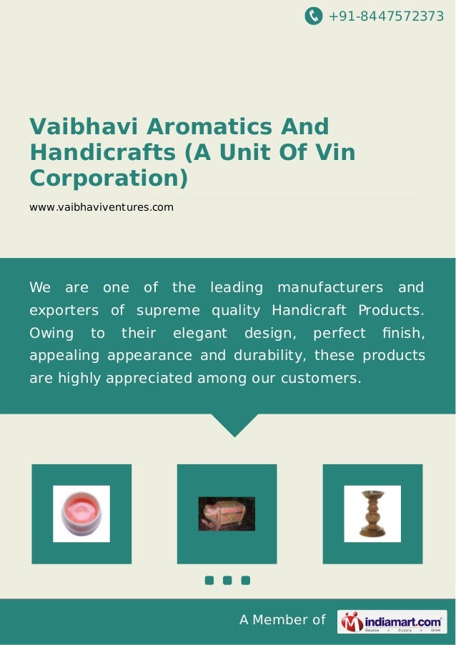 +91-8447572373 A Member of Vaibhavi Aromatics And Handicrafts (A Unit Of Vin Corporation) www.vaibhaviventures.com We are ...