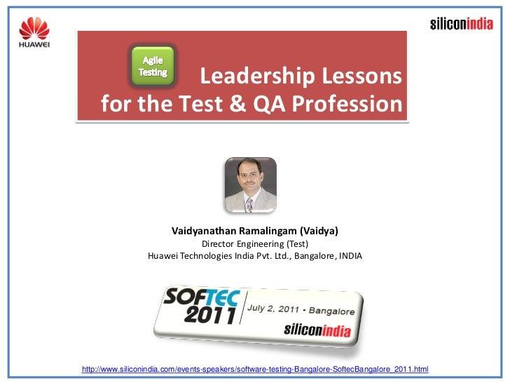 Leadership Lessons     for the Test & QA Profession                        Vaidyanathan Ramalingam (Vaidya)               ...