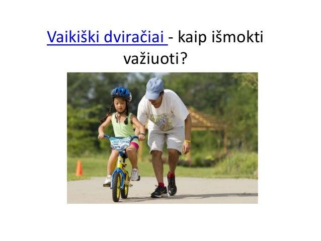 Vaikiški dviračiai - kaip išmokti važiuoti?