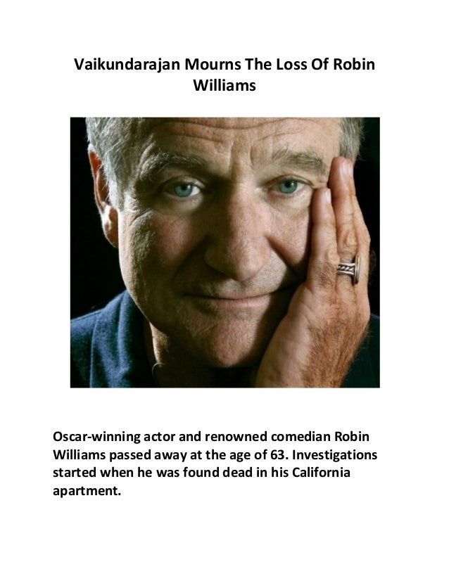 Vaikundarajan Mourns The Loss Of Robin Williams Oscar-winning actor and renowned comedian Robin Williams passed away at th...