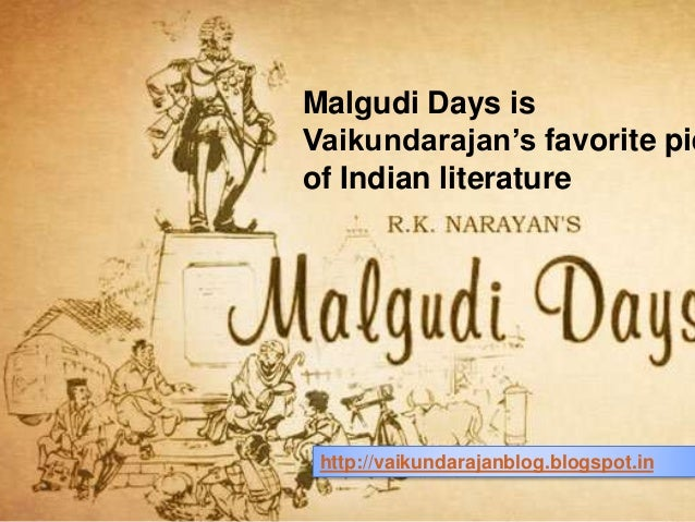 "malgudi days by r k narayan essay The master of malgudi the fiction of r k narayan countless essays ""my days"" (1974), narayan recalls."