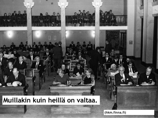 10(hkm.finna.fi) Muillakin kuin heillä on valtaa.