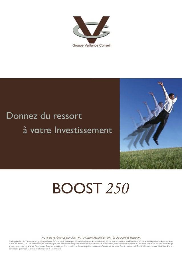 ACTIF DE RÉFÉRENCE DU CONTRAT D'ASSURANCE VIE EN UNITÉS DE COMPTE HELISARA L'obligation Boost 250 est un support représent...