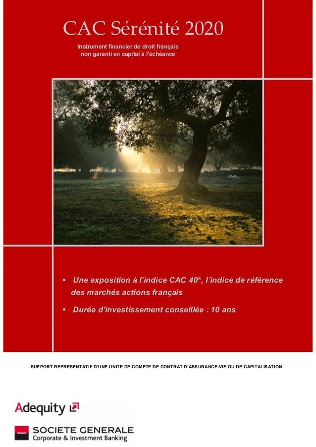 Une exposition à l'indice CAC 40®, l'indice de référence des marchés actions français Durée d'investissement conseillée : ...