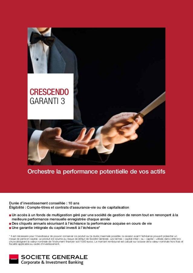 Orchestre la performance potentielle de vos actifs Durée d'investissement conseillée : 10 ans Éligibilité : Compte-titres ...
