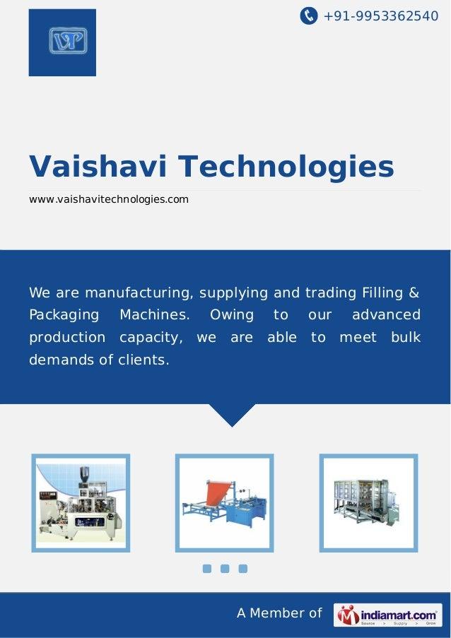 +91-9953362540 A Member of Vaishavi Technologies www.vaishavitechnologies.com We are manufacturing, supplying and trading ...
