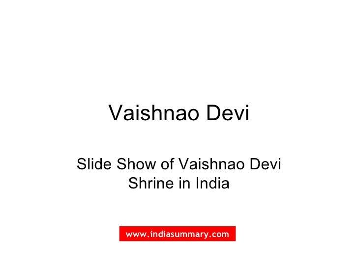 Vaishnao Devi Slide Show of Vaishnao Devi Shrine in India www.indiasummary.com