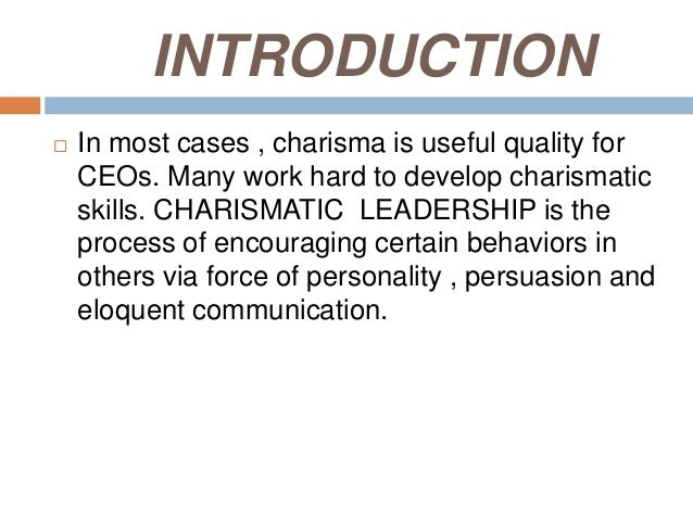 charismatic leader 2 essay Charismatic leadership - part 2  have you ever, knowing, made choices based on how that person engaged you and made you thinkcharismatic leadership.