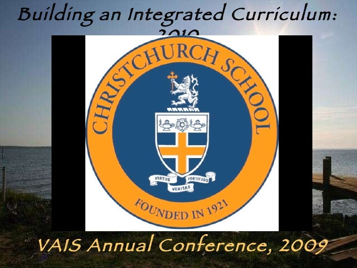 Building an Integrated Curriculum: 2010 VAIS Annual Conference, 2009